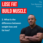 Podcast - the difference between weight loss and fat loss