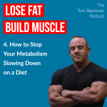 Tom Blackman Podcast episode 4 Stop your metabolism slowing down on a diet