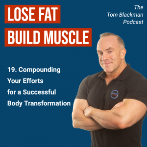 Compounding your efforts for a successful body transformation
