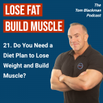 do you need a diet plan to lose weight and build muscle